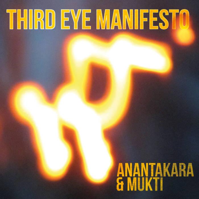 Third Eye Manifesto albummusique anantakara