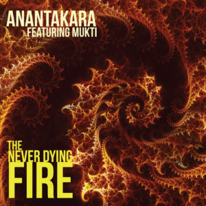 Anantakara album the never dying Fire