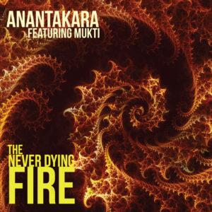 Anantakara album the never dying Fire