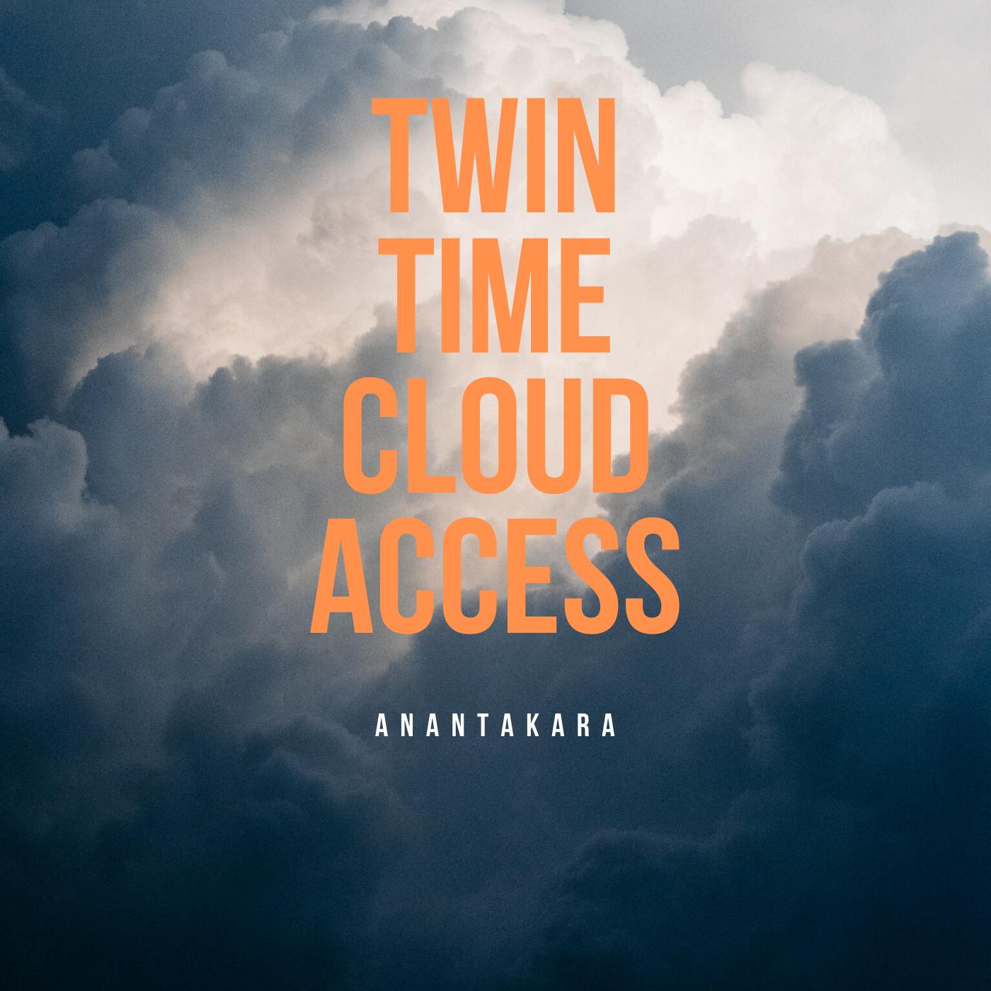twin time cloud access anantakara music album